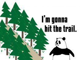 I'm gonna hit the trail.のパンダの絵